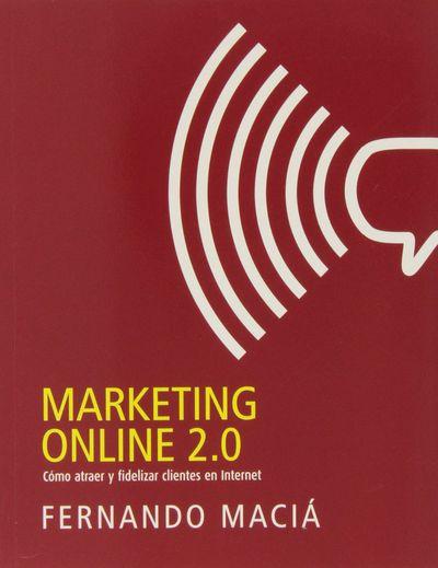 Marketing online 2.0 Fernando Maciá